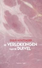 Guus  Houtzager De verlokkingen van de duivel