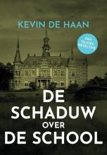 Kevin de Haan , De Schaduw over de School