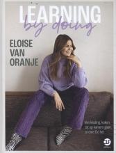 Eloise van Oranje , Learning by doing