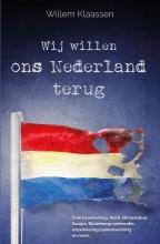 Willem Klaassen , Wij willen ons Nederland terug