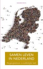 Willemijn  Steutel Een nieuw leven Samen leven in Nederland