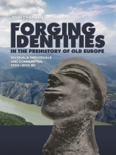 John Chapman , Forging Identities in the prehistory of Old Europe