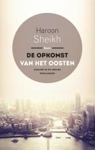Haroon Sheikh , De opkomst van het Oosten