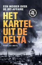 Harry van Amstel , Het kartel van de delta