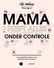 Sofie  Vanherpe, Emma  Thyssen Mama heeft alles (bijna, maar nooit helemaal, niet echt) onder controle