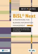 Walter Zondervan Brian Johnson  Lucille van der Hagen  Gerard Wijers, BiSL ® Next - A Framework for Business Information Management