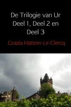 Grazia Hattem-Le Clercq , De Trilogie van Ur