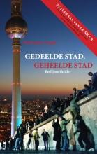 Marianne  Vogel Gedeelde stad, geheelde stad  2DE DRUK  Berlijnse Thriller