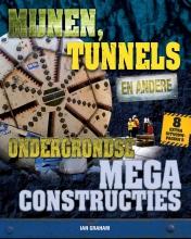 Ian  Graham Megaconstructies - Mijnen, tunnels en andere Ondergrondse Megaconstructies