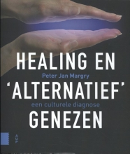 Peter Jan  Margry Healing en `alternatief` genezen
