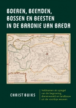 Christ Buiks , Boeren, beemden, bossen en beesten in de Baronie van Breda