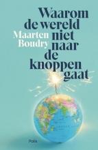 Maarten  Boudry Waarom de wereld niet naar de knoppen gaat