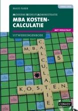 S.M. Faber , MBA Kostencalculatie met resultaat bij 4e druk Uitwerkingenboek