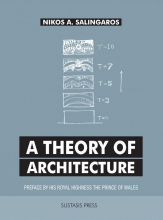 Nikos A.  Salingaros A Theory of Architecture