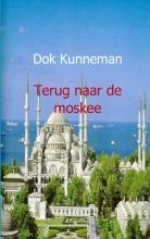 D.  Kunneman Terug naar de moskee