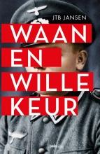 J.T.B.  Jansen Waan en willekeur