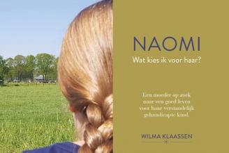 Wilma  Klaassen Naomi, wat kies ik voor haar?