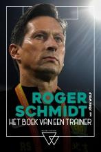 Jörn Wolf Roger Schmidt, Roger Schmidt, het boek van een trainer