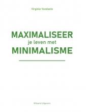 Virginie Vandaele , Maximaliseer je leven met minimalisme