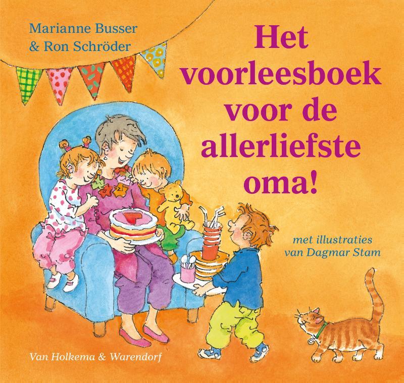 Marianne Busser, Ron Schröder,Het voorleesboek voor de allerliefste oma!