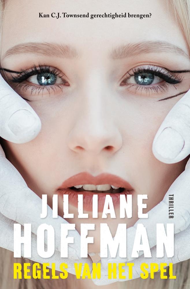 Jilliane Hoffman,Regels van het spel