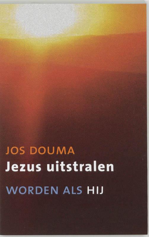 Jos Douma,Jezus uitstralen