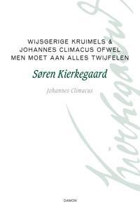 Søren Kierkegaard, Johannes Climacus,Filosofische kruimels