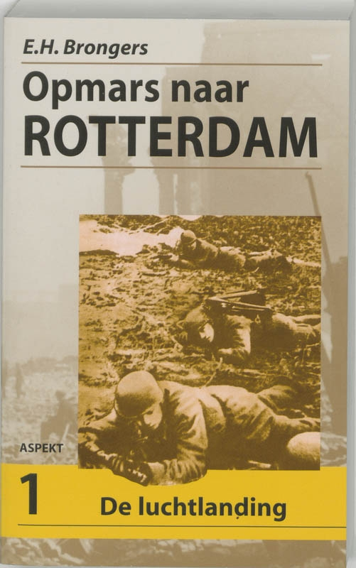 E.H. Brongers,Opmars naar Rotterdam 1 De Luchtlanding