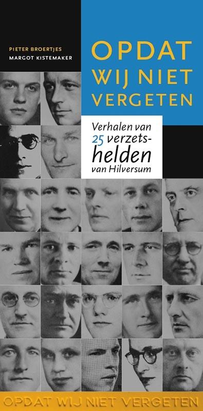 Pieter Broertjes, Margot Kistemaker,Opdat wij niet vergeten