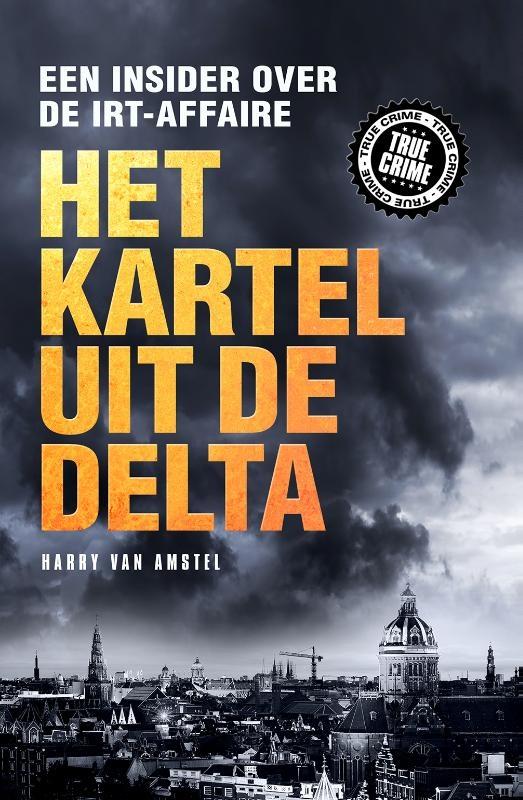 Harry van Amstel,Het kartel van de delta
