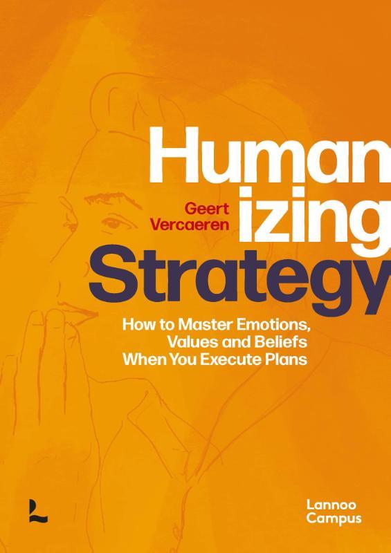 Geert Vercaeren,Humanizing strategy