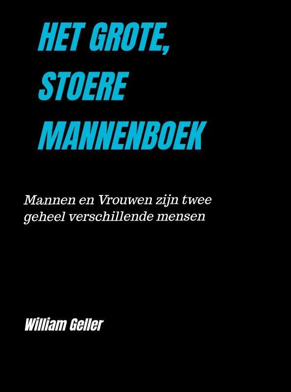 William Geller,HET GROTE, STOERE MANNENBOEK