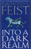 Raymond E. Feist,Into a Dark Realm