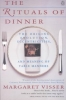 Visser, Margaret,The Rituals of Dinner