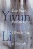 Li, Yiyun,Dear Friend, from My Life I Write to You in Your Life