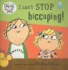 Child, Lauren,I Can`t Stop Hiccuping!