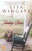 Wingate, Lisa,Tending Roses