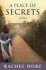 Hore, Rachel,A Place of Secrets