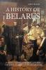Lubov  Bazan,A History of Belarus