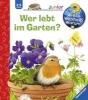 Mennen, Patricia,Wieso? Weshalb? Warum? junior 49: Wer lebt im Garten?