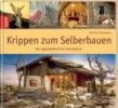 Reicheneder, Karl-Heinz,Krippen zum Selberbauen