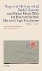 Hofmannsthal, Hugo von,Hugo von Hofmannsthal, Rudolf Kassner und Rainer Maria Rilke im Briefwechsel mit Elsa und Hugo Bruckmann 1893-1941