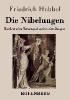 Friedrich Hebbel,Die Nibelungen