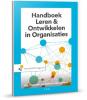 Eric  Mooijman, Nick van Dam, Jan  Rijken,Handboek Leren & Ontwikkelen in organisaties