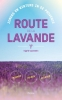 Ingrid  Castelein,Route de la Lavande
