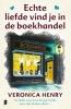 <b>Veronica  Henry</b>,Echte liefde vind je in de boekhandel