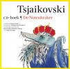 <b>Tsjaikovski</b>,De Notenkraker