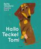 Bette  Westera,Hallo Teckel Tom