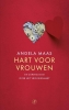 <b>Angela  Maas</b>,Hart voor vrouwen