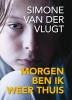 <b>S van der Vlugt</b>,Morgen ben ik weer thuis - grote letter uitgave